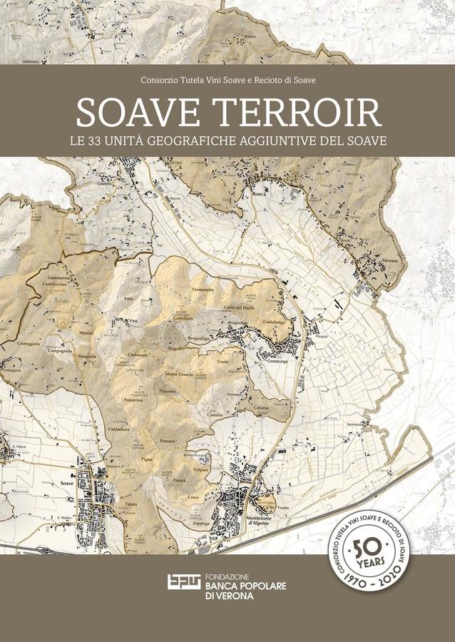 """Dal Consorzio di Tutela Vini Soave e Recioto Soave, il grande volume """"Soave Terroir"""", nel 50° anniversario di fondazione del Consorzio stesso (1970-2020)."""